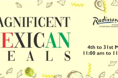 Magnificent-Mexican-Meals-Radisson-Hotel-Banjara-Hills-Hyderabad